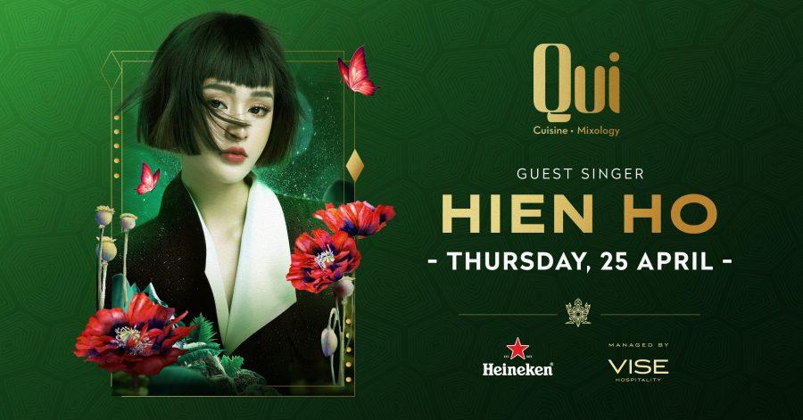 QUI X HEINEKEN- 25 APRIL             GUEST SINGER HIEN HO