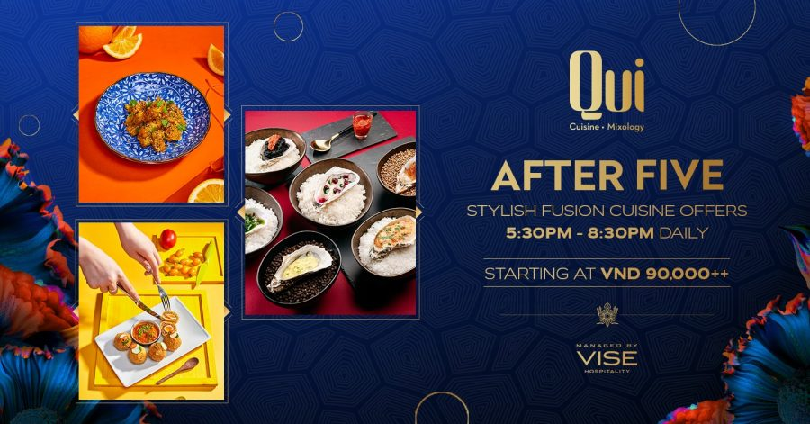 AFTER FIVE – STYLISH FUSION CUISINE OFFER FROM VND 90,000 ++